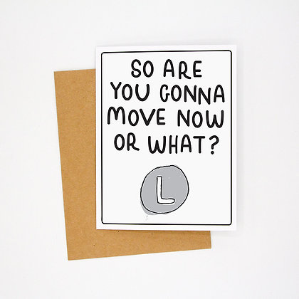 so are you gonna move card