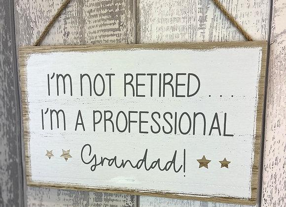 Not Retired Professional Granda Plaque
