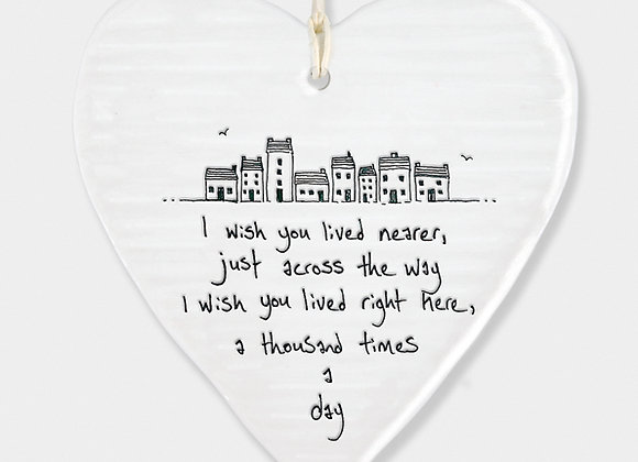 East Of India Porcelain Heart I Wish You Lived Nearer