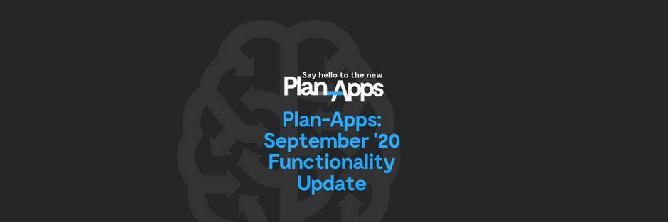 Plan-Apps: September '20 Functionality Update