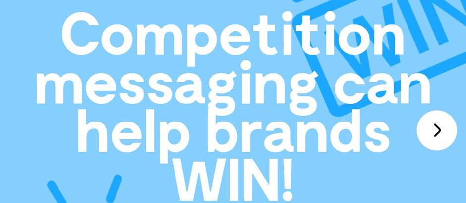 Competition messaging can help brands WIN!