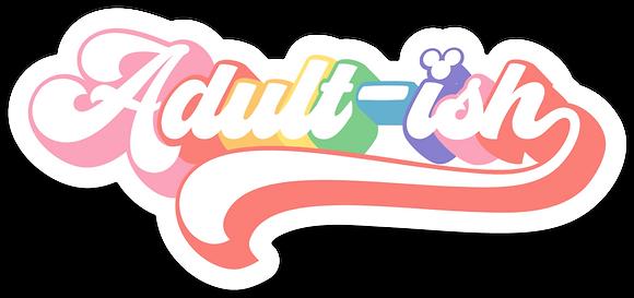 Adult-is Rainbow Sticker