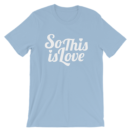So This Is Love Tees