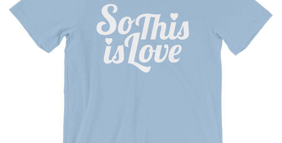 So This Is Love - Tee