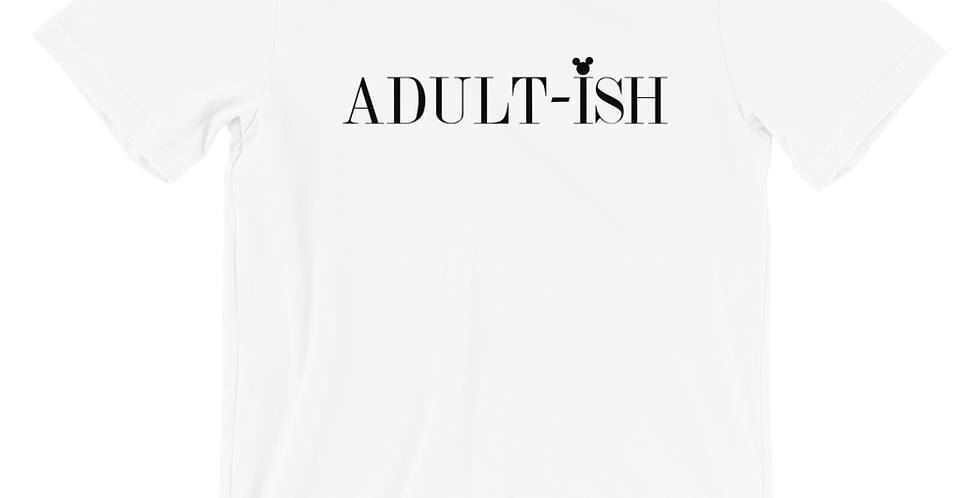 Adult-ish - Tee (In Stock Sale -  USA ONLY)