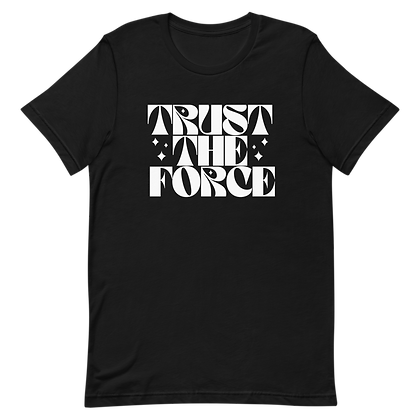 Trust the Force  - Tee