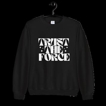 Trust The Force - Crewneck