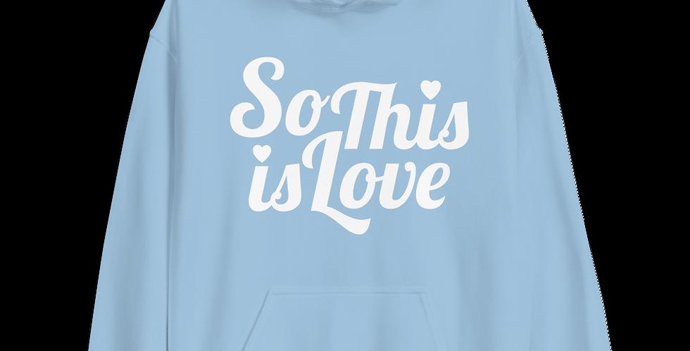So This Is Love Hoodies