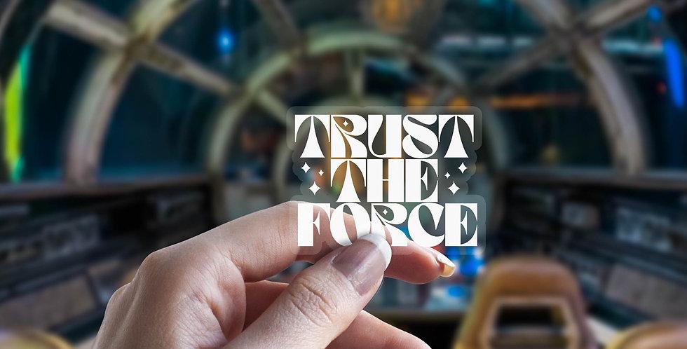 Trust The Force  Sticker