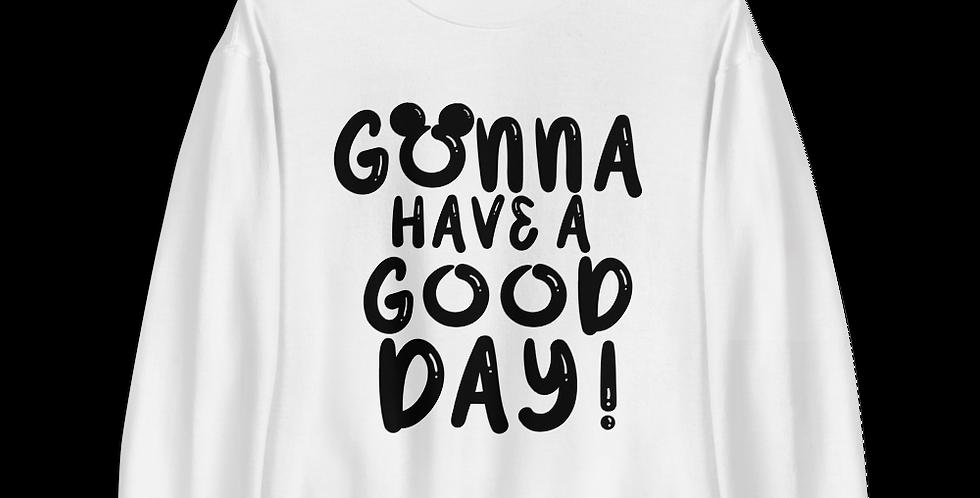 Gonna Be A Good Day Crewnecks