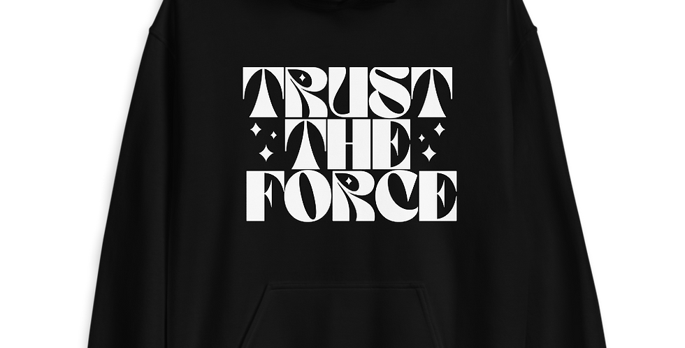 Trust the force  - Hoodie