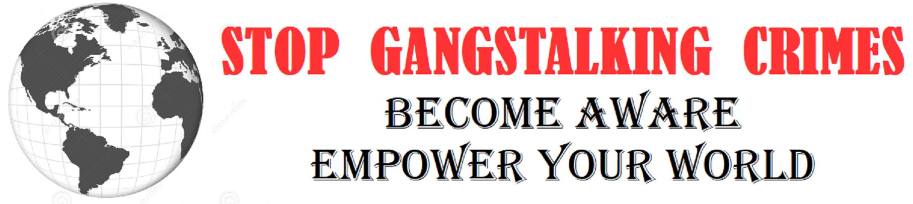Stop Gangstalking Crimes Targeted Individuals