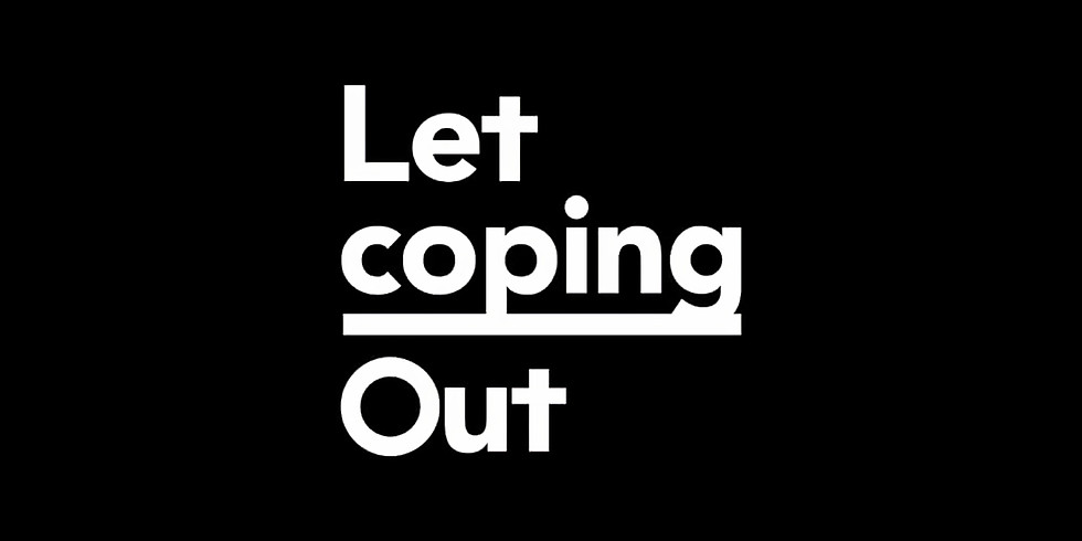 Let it Out: Coping
