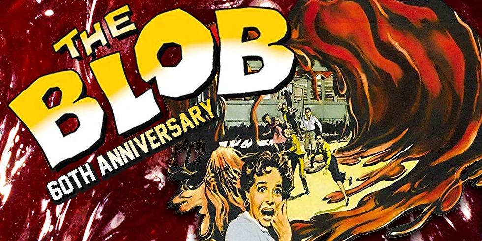 60th Anniversary of The Blob