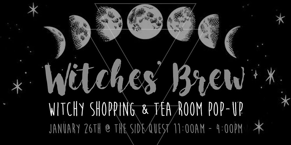 Witches' Brew: Witchy Shopping & Tea Room Pop-Up