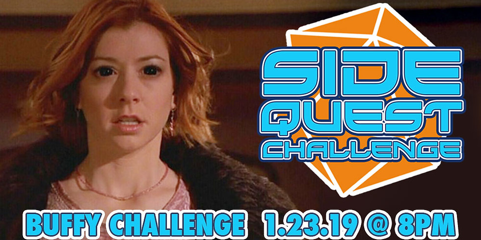 Side Quest Challenge: Buffy