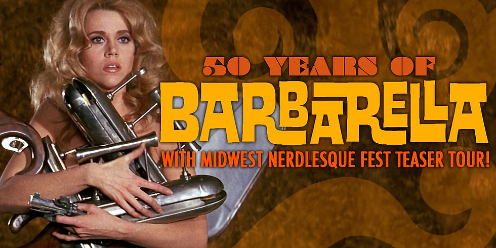50 Years of Barbarella with Midwest Nerdlesque Fest