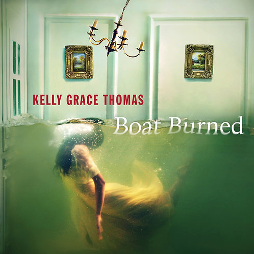 Boat Burned by Kelly Grace Thomas