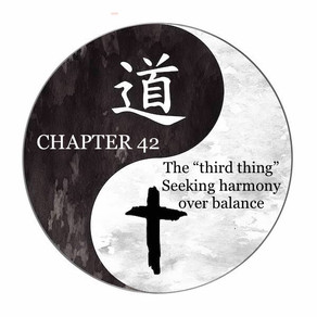 "The ""third thing"" - seeking harmony over balance (chapter 42a)"