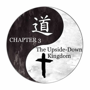 A Christian Reads the Tao te Ching: Chapter. 3- The Upside-down Kingdom