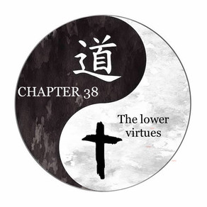 The lower virtues (chapter 38)