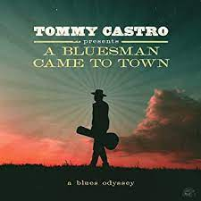 Interview with Tommy Castro A Bluesman Came to Town: A Blues Odessy