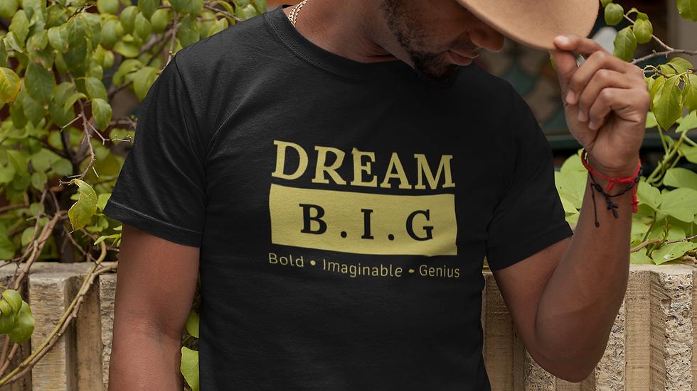 Dream B.I.G (Unisex)