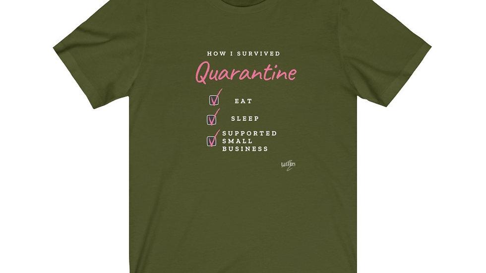 Quarantine Life (Unisex)