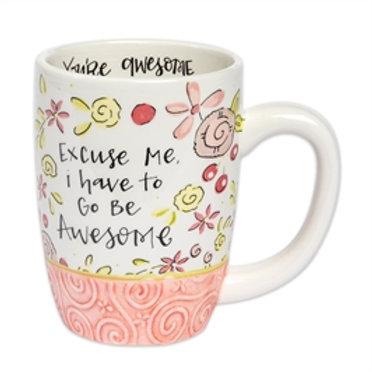 """""""Go Be Awesome"""" Mug"""