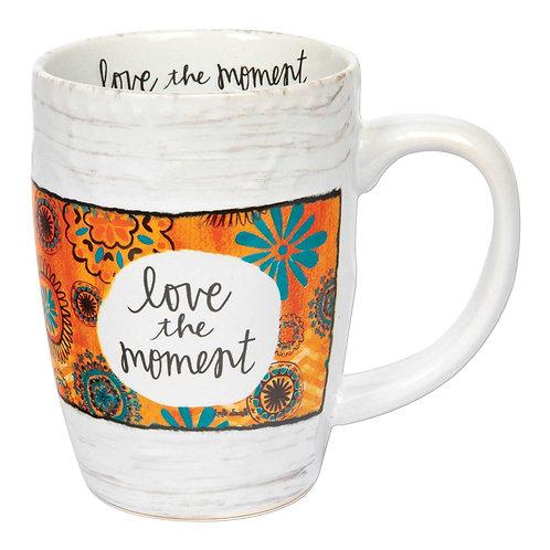 """""""Love the Moment"""" Mug"""