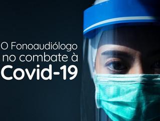 O Fonoaudiólogo no combate à COVID-19