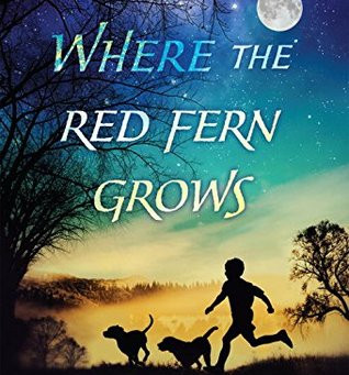 Fans of the Classics - Check out BOOK REVIEW Where the Red Fern Grows