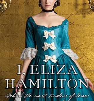 Historical Fiction Fan - Check Out this BOOK REVIEW I, Eliza Hamilton