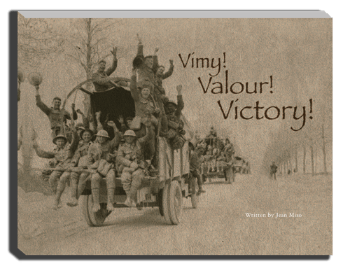 Vimy! Valour! Victory!
