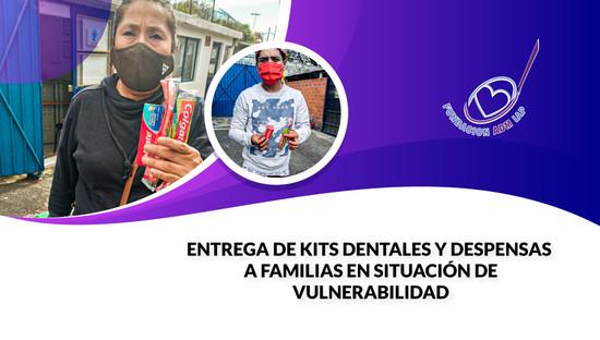 ENTREGA DE KITS DENTALES Y DESPENSAS A FAMILIAS EN SITUACIÓN DE VULNERABILIDAD.