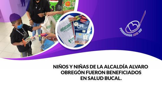 NIÑOS Y NIÑAS DE LA ALCALDÍA ALVARO OBREGÓN FUERON BENEFICIADOS EN SALUD BUCAL.
