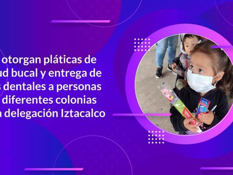 PLÁTICAS EN MATERIA DE SALUD DENTAL Y ENTREGA DE KITS A PERSONAS DE LA DELEGACIÓN IZTACALCO.