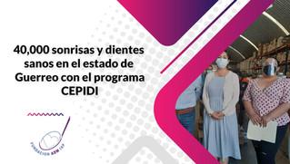 40,000 sonrisas y dientes sanos en el estado de Guerrero con el programa CEPIDI