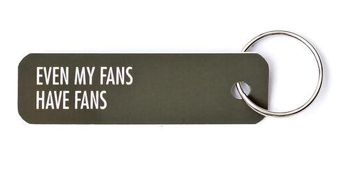 Bey Anahtarlık: Even My Fans Have Fans