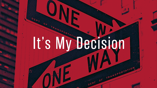 It's My Decision Blank.png