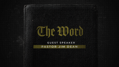 The Word - Pastor Jim.png
