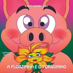 A FLORZINHA E O PORQUINHO