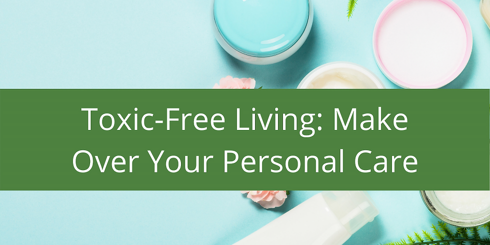 Toxic-Free Personal Care