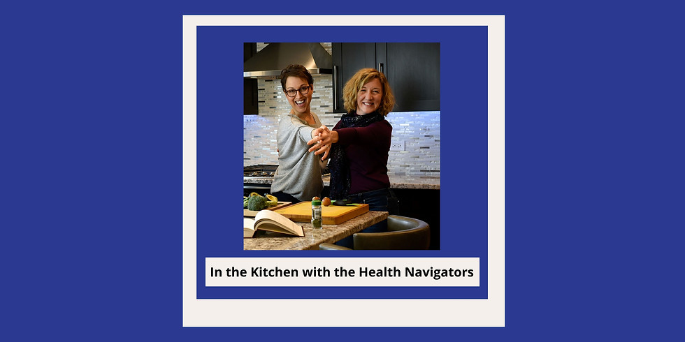 """""""In The Kitchen"""" with Health Navigators"""