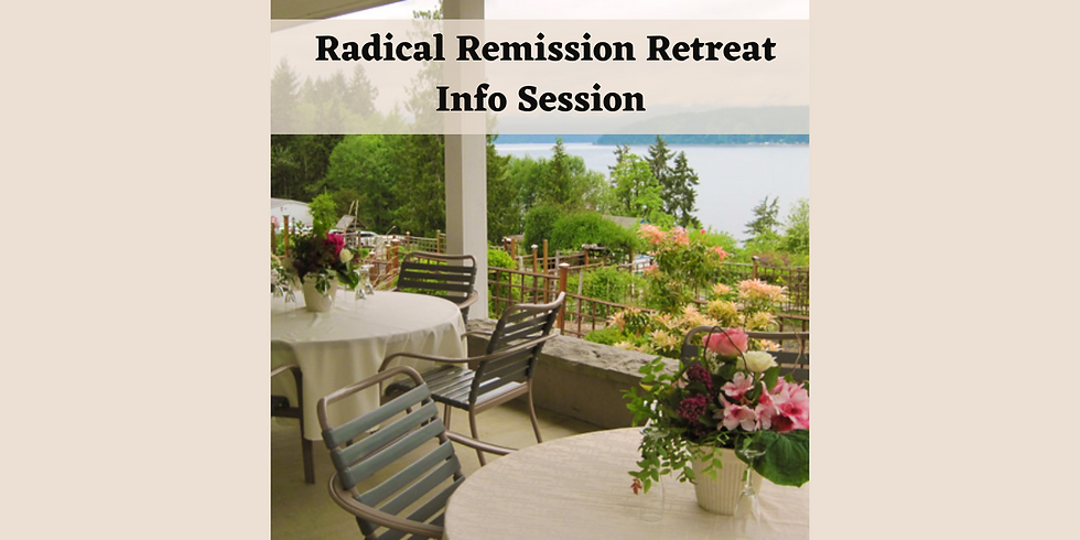 Free Info Session for Radical Remission Retreat