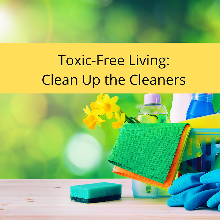 Toxic-Free Living: Clean Up the Cleaners
