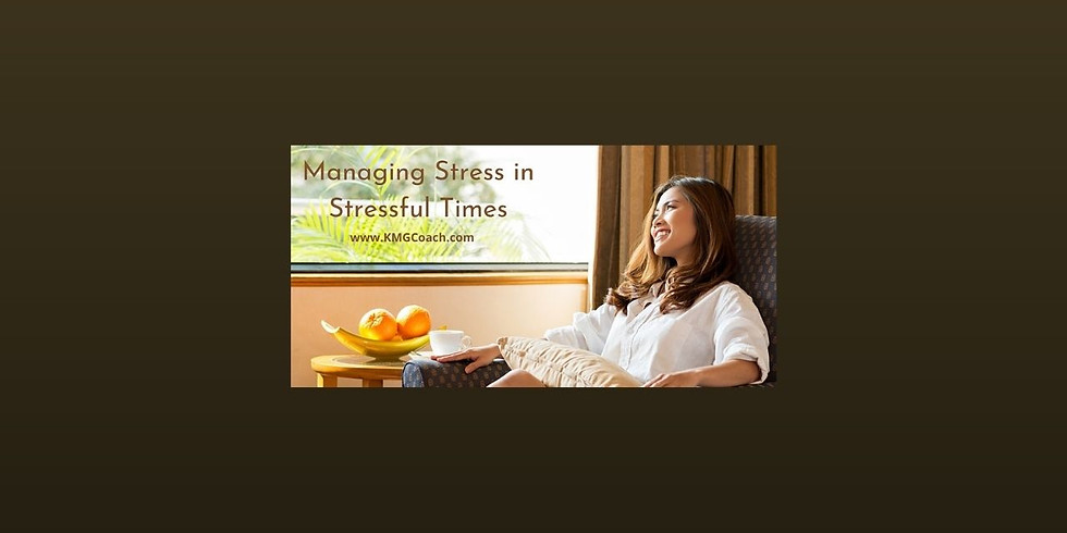 Managing Stress in Stressful Times with Coach Karla