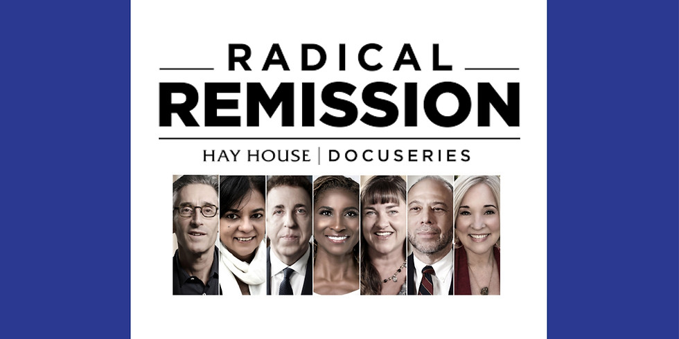 Free Watch Party: Radical Remission 10 Part Docuseries