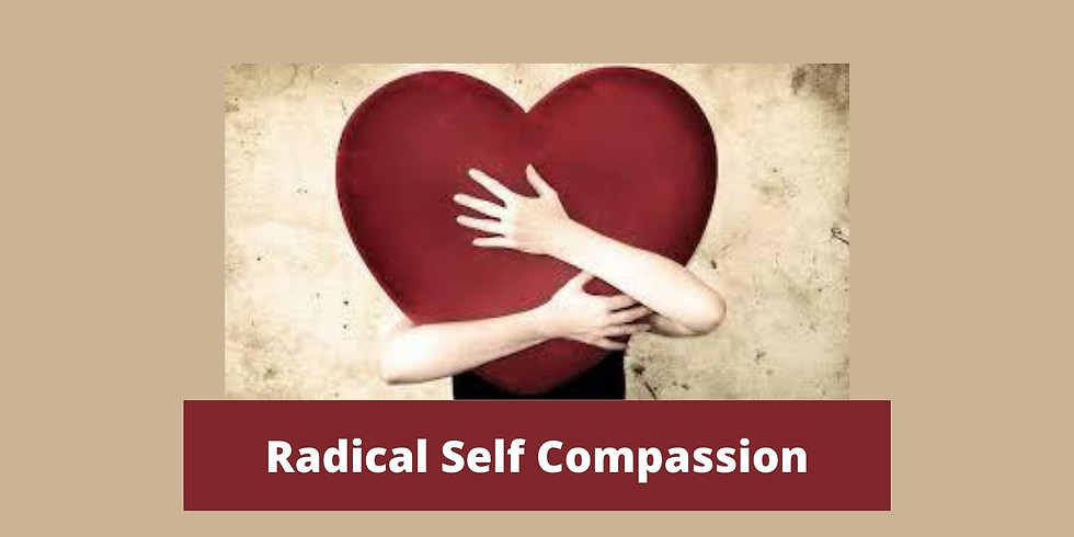 Deep Dive Working Group: Radical Self-Compassion