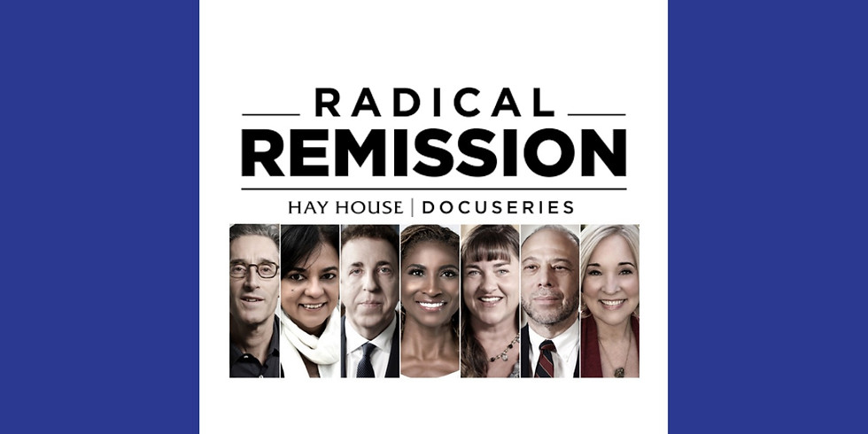Free Watch Party: Radical Remission 10-Part Docuseries